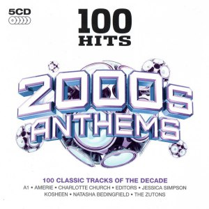 100 Hits - 2000s Anthems [CD Rip]