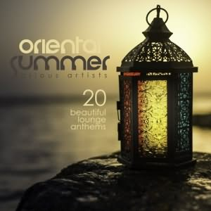 Oriental Summer - 20 Beautiful Lounge Anthems