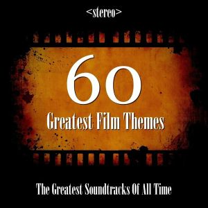 60 Greatest Film Themes<