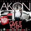 Give It To Em - 2011 - Akon