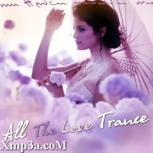 All The Love Trance
