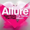 Kiss From The Past (The Remix Album) - 2013 - Allure