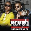 She Makes Me Go (ft Sean Paul) - 2013 - Arash