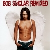 Remixed - 2008 - Bob Sinclar