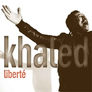 KHALED MP3 LIBERTE 2009 CHEB TÉLÉCHARGER