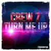 Turn Me Up - 2014 - Crew 7