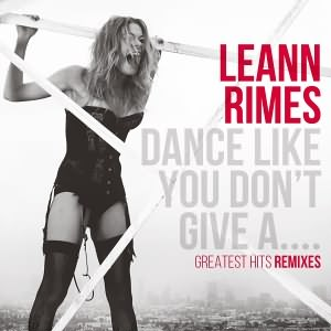Dance Like You Dont Give A....(Greatest Hits Remixes)