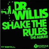 Shake The Rules - 2012 - Dr. Willis