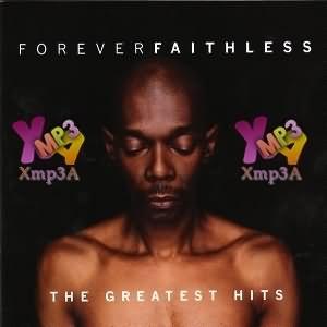 Forever Faithless-The Greatest Hits