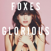 Glorious (Deluxe Version) - 2014 - Foxes