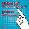 Giddy Up (Taka Tiki Ta) (Ft Gilberto) - 2013 - Geo Da Silva