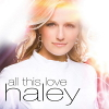 All This Love - 2010 - Haley