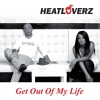 Get Out Of My Life - 2012 - Heatloverz