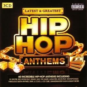 Latest & Greatest - Hip Hop Anthems 3CD