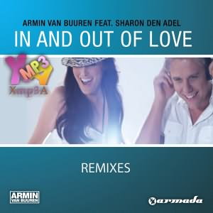 In And Out Of Love Remixes Ft.Sharon Den Adel