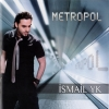 Metropol - 2012 - Ismail YK