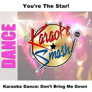Karaoke Dance - Dont Bring Me Down