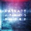 Atmosphere - 2013 - Kaskade