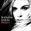 Believe - 2009 - Katherine Jenkins