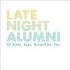 Of Birds Bees Butterflies Etc. - 2009 - Late Night Alumni