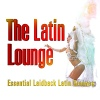 Latin Lounge Essential Laidback Grooves - 2014 - V.A