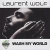 Wash My World - 2008 - Laurent Wolf