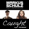 Caught (The Remixes) (Ft.Adina Butar) - 2012 - Markus Schulz