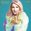 Title (Deluxe Edition) - 2015 - Meghan Trainor