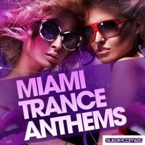 Miami Trance Anthems 2012