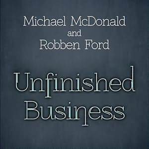 Unfinished Business Ft. Robben Ford