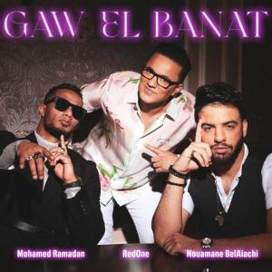 Gaw El Banat (Ft RedOne, Nouamane Belaiachi)