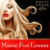 Music for Lovers (Chill Out - Erotic Moments) - 2014 - Nocti Vagus