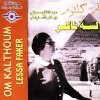 Lessa Faker - 1963 - Oum Kolthoum