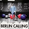 Berlin Calling - 2008 - Paul Kalkbrenner