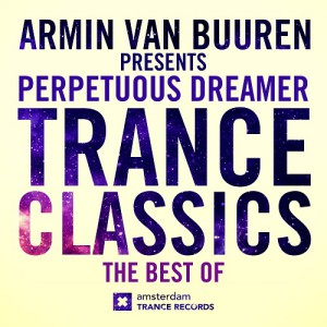 Perpetuous Dreamer - Trance Classics (The Best Of)