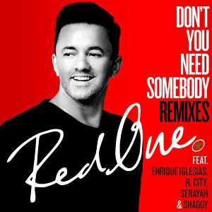 Dont You Need Somebody [Remixes]
