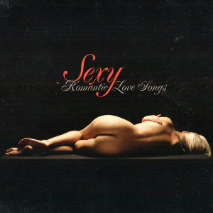 Sexy Romantic Love Songs [CD Rip]