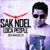 Loca People (Remixes) - 2011 - Sak Noel