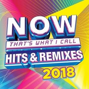 Now Thats What I Call Hits & Remixes 2018