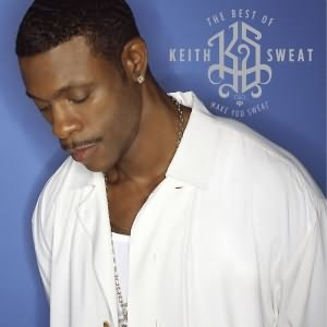 The Best Of Keith Sweat (Make You Sweat)