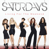 Living For The Weekend (Deluxe Edition) - 2013 - The Saturdays