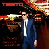 A Town Called Paradise (Deluxe Edition) - 2014 - Tiesto
