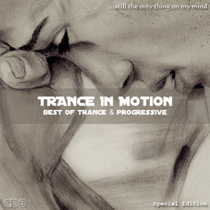 Trance In Motion (Still The Only Thing On My Mind)