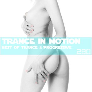 Trance In Motion Vol.280