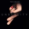 Unreality - 2011 - Trickski