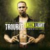 Green Light - 2011 - Trouble