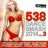 538 Dance Smash 2014 Vol.3 - 2014 - V.A