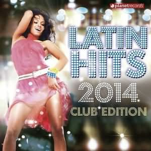 Latin Hits 2014 Club Edition