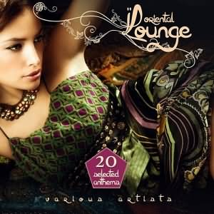 Oriental Lounge 20 Selected Anthems