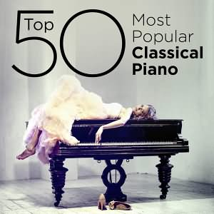 Top 50 Most Popular Classical Piano